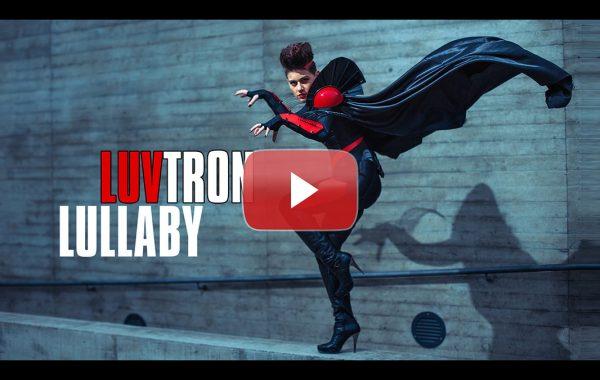 <h4>Video</h4>LuvTron Lullaby